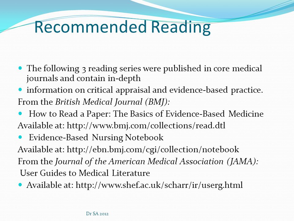 Recommended Reading The following 3 reading series were published in core medical journals and contain in-depth.