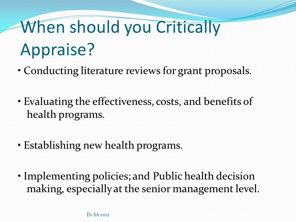 When should you Critically Appraise