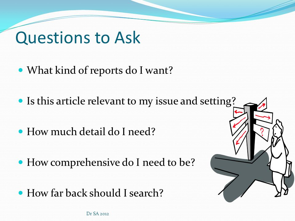 Questions to Ask What kind of reports do I want