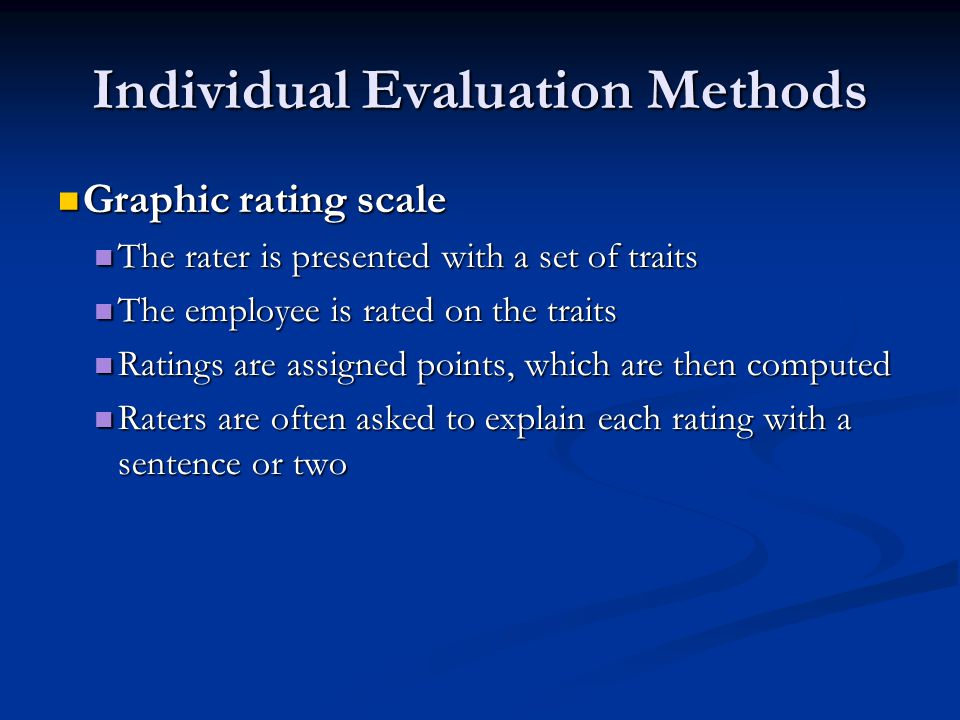 individual evaluation methods used for performance appraisal Performance appraisal is a process and a means of setting goals, measuring and enhancing individual and organizational performance it also fosters professional and career development on behalf of ordinary staff members.