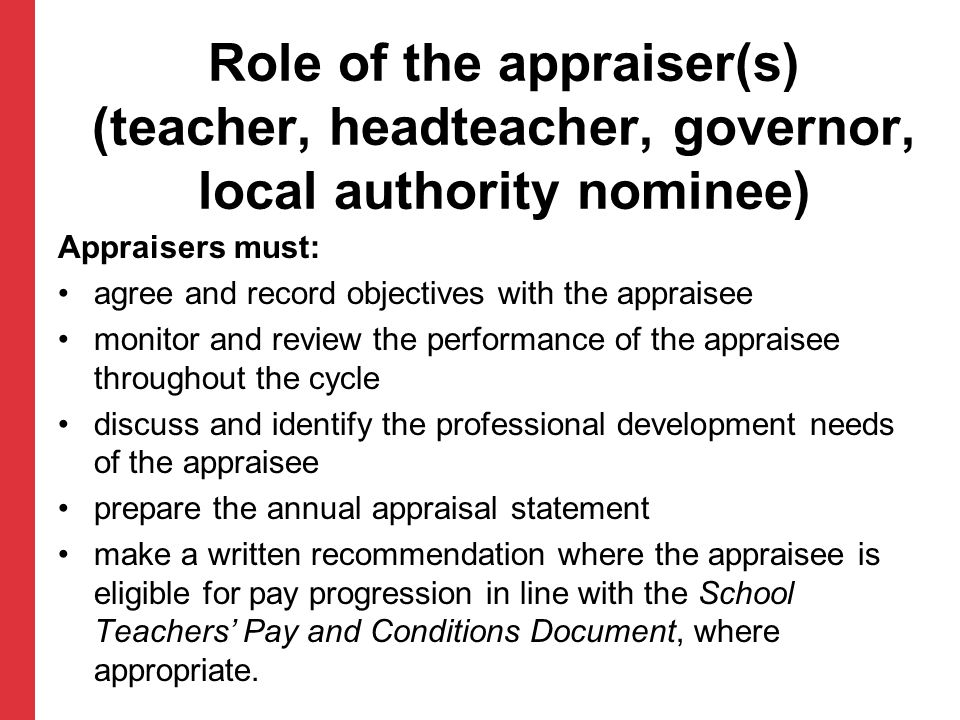 Role of the appraiser(s) (teacher, headteacher, governor, local authority nominee)