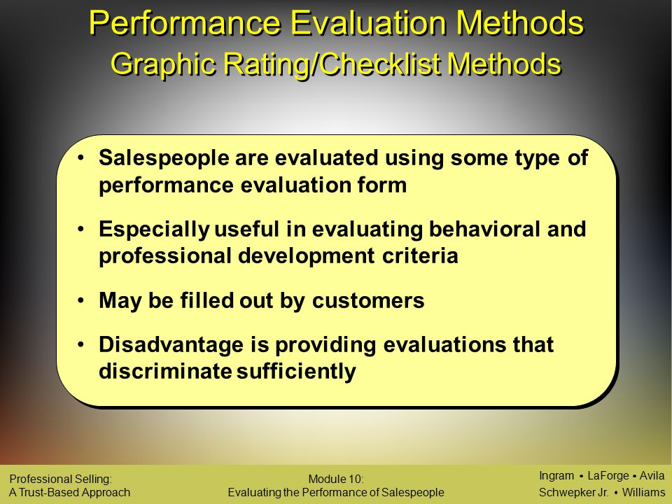 evaluation methods Performance evaluations are needed so business owners know how effective any one employee is in achieving job success three common performance evaluation methods are easy to use and provide.
