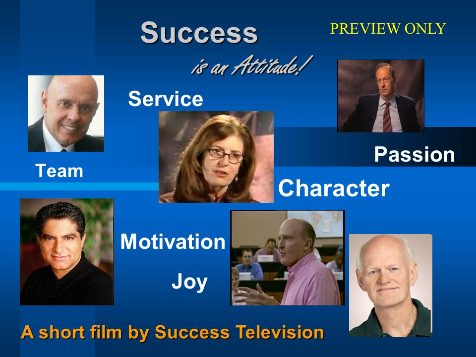Success is an Attitude! Character Service Passion Motivation Joy Team
