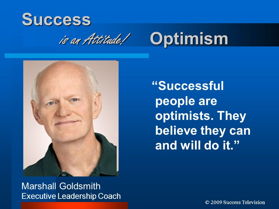 Success is an Attitude! Optimism
