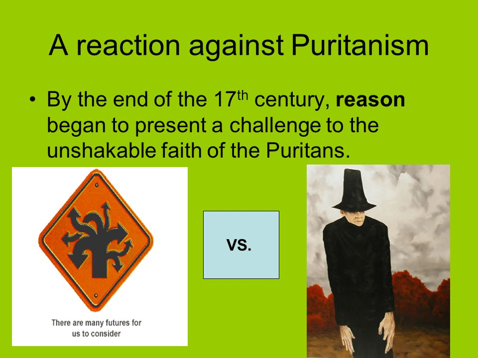 A reaction against Puritanism
