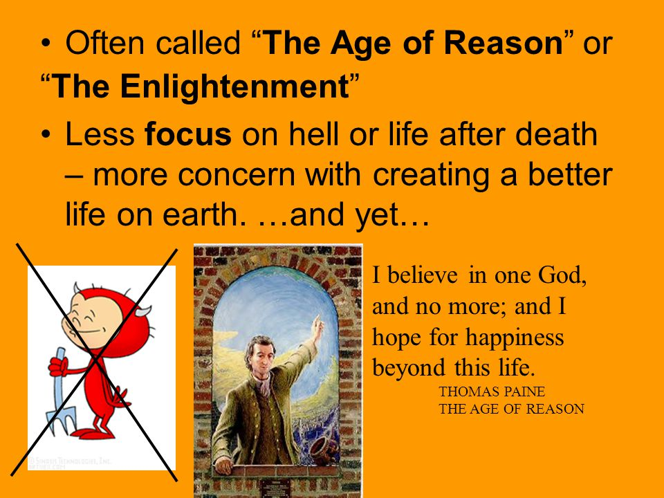 Often called The Age of Reason or The Enlightenment