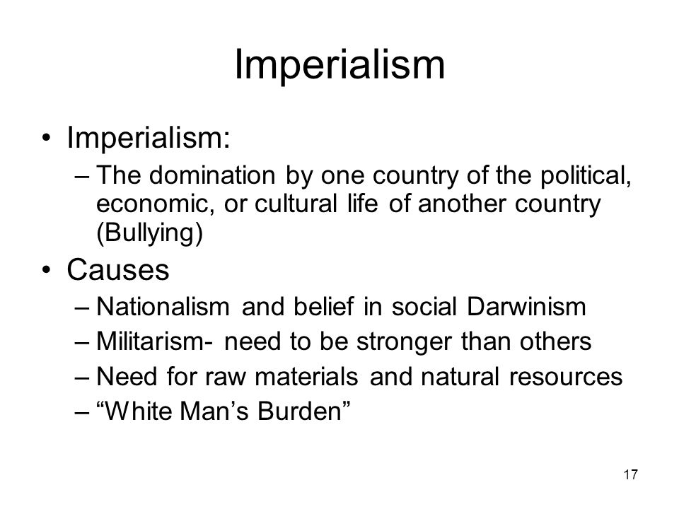 Imperialism Imperialism: Causes