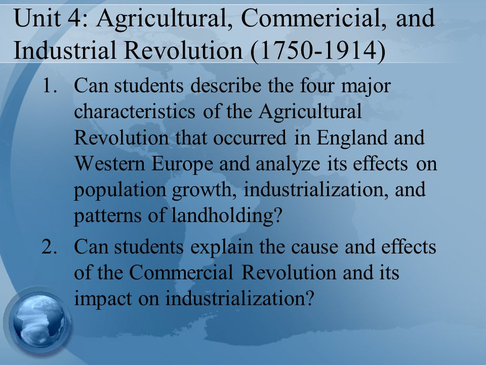 explain the effects of the agricultural revolution and the industrail revolution The industrial revolution brought about dramatic changes in nearly every  as a  specific example of the effects of technological change on demographics, the.