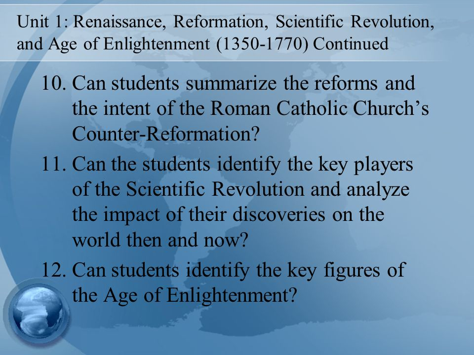 reformation revolution enlightenment Certified educator the renaissance and scientific revolution contributed  heavily to enlightenment ideas the influence of the reformation was not so  great,.