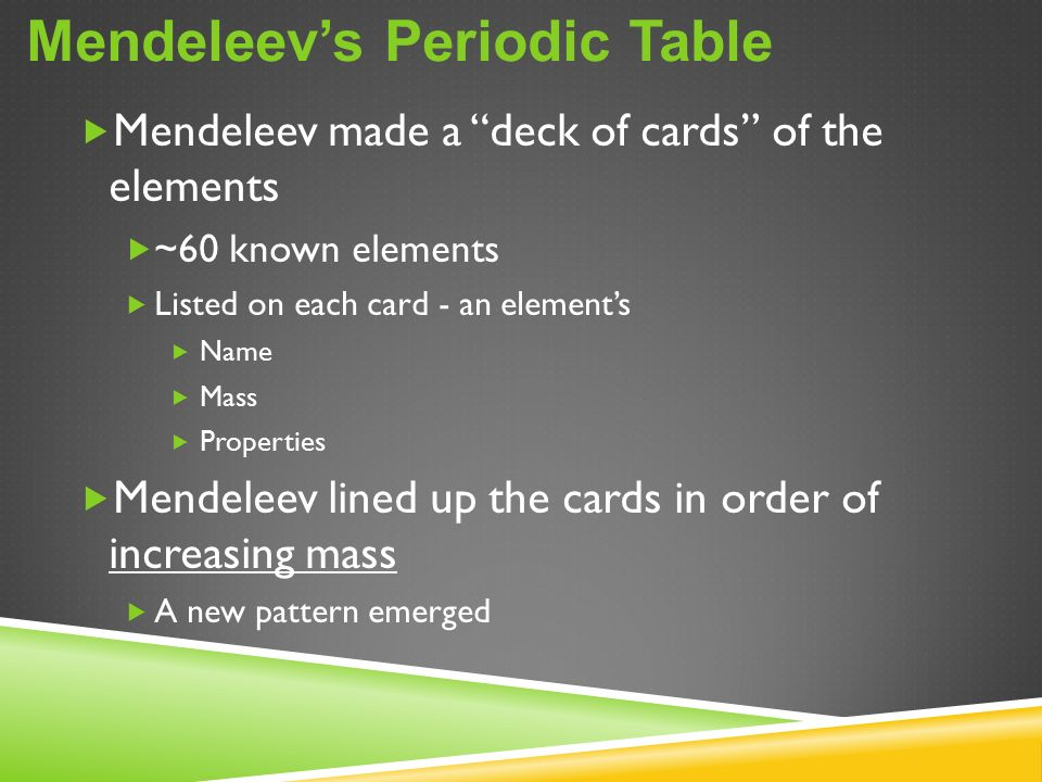 Periodic Table mendeleevs periodic table helped predict properties of : How does a deck of cards and world map relate to the periodic ...