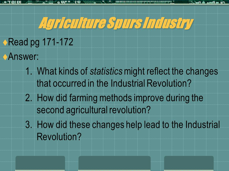 agricultural revolution how did the The agricultural revolution berrying, and fuel gathering during the period of parliamentary enclosures, employment in agriculture did not fall.