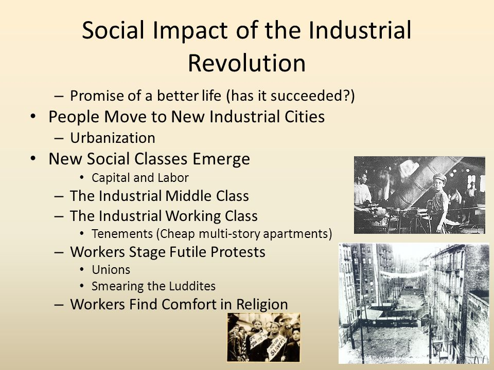 social impacts of industrialization Transcript of positive and negative effects of the industrial revolution negative effects of factories working in a factory was not something people wanted to do.
