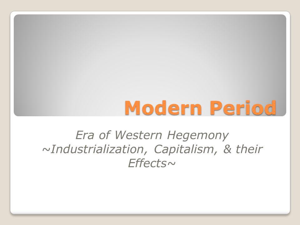 Modern Period Era of Western Hegemony