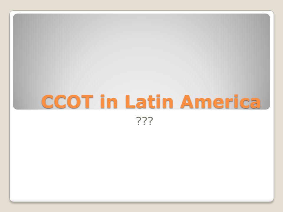 CCOT in Latin America