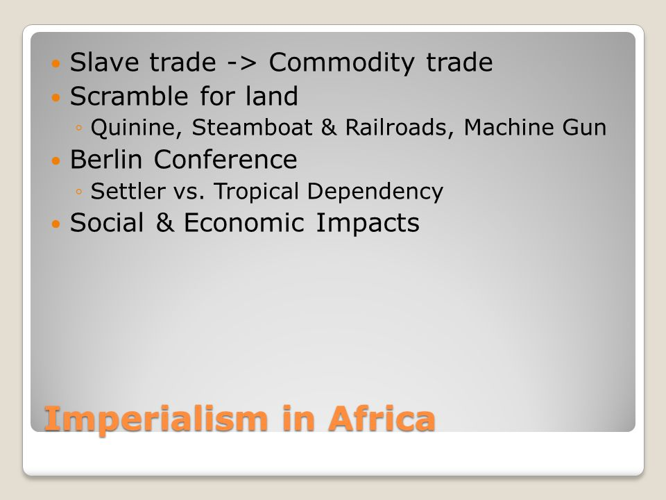 Imperialism in Africa Slave trade -> Commodity trade