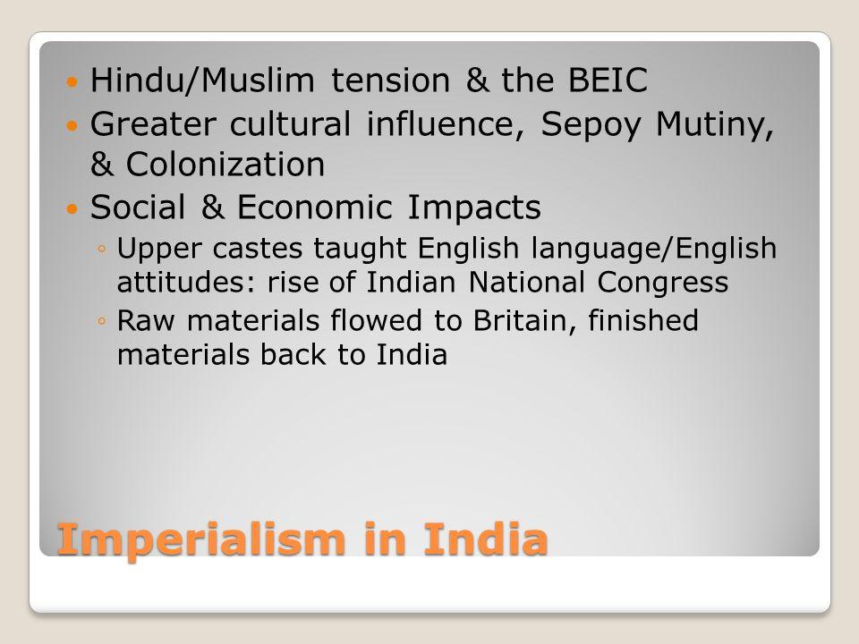 Imperialism in India Hindu/Muslim tension & the BEIC