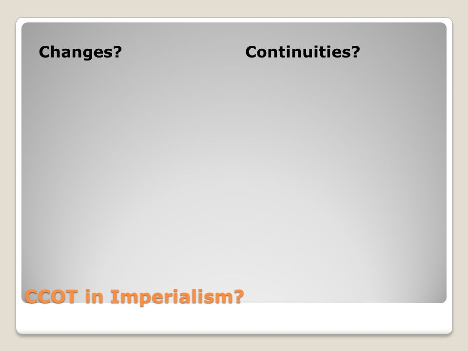 CCOT in Imperialism Changes Continuities