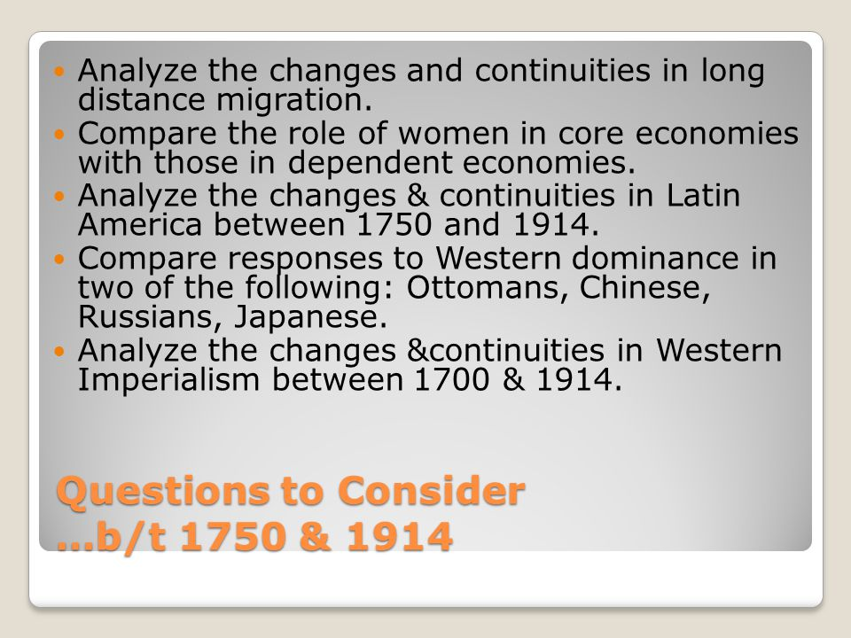 Questions to Consider …b/t 1750 & 1914