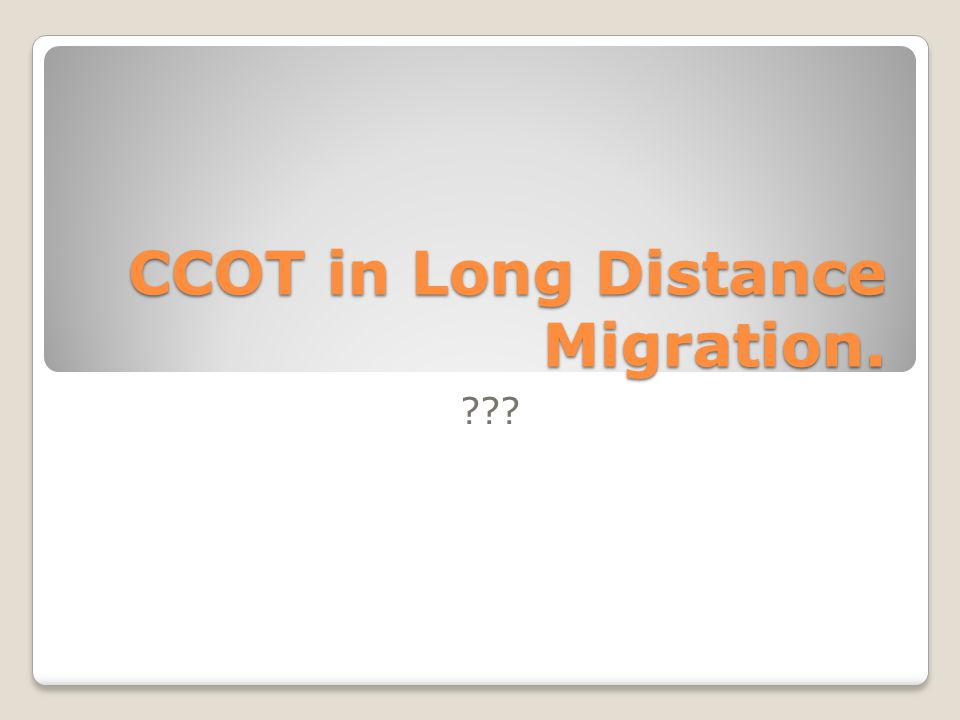 CCOT in Long Distance Migration.