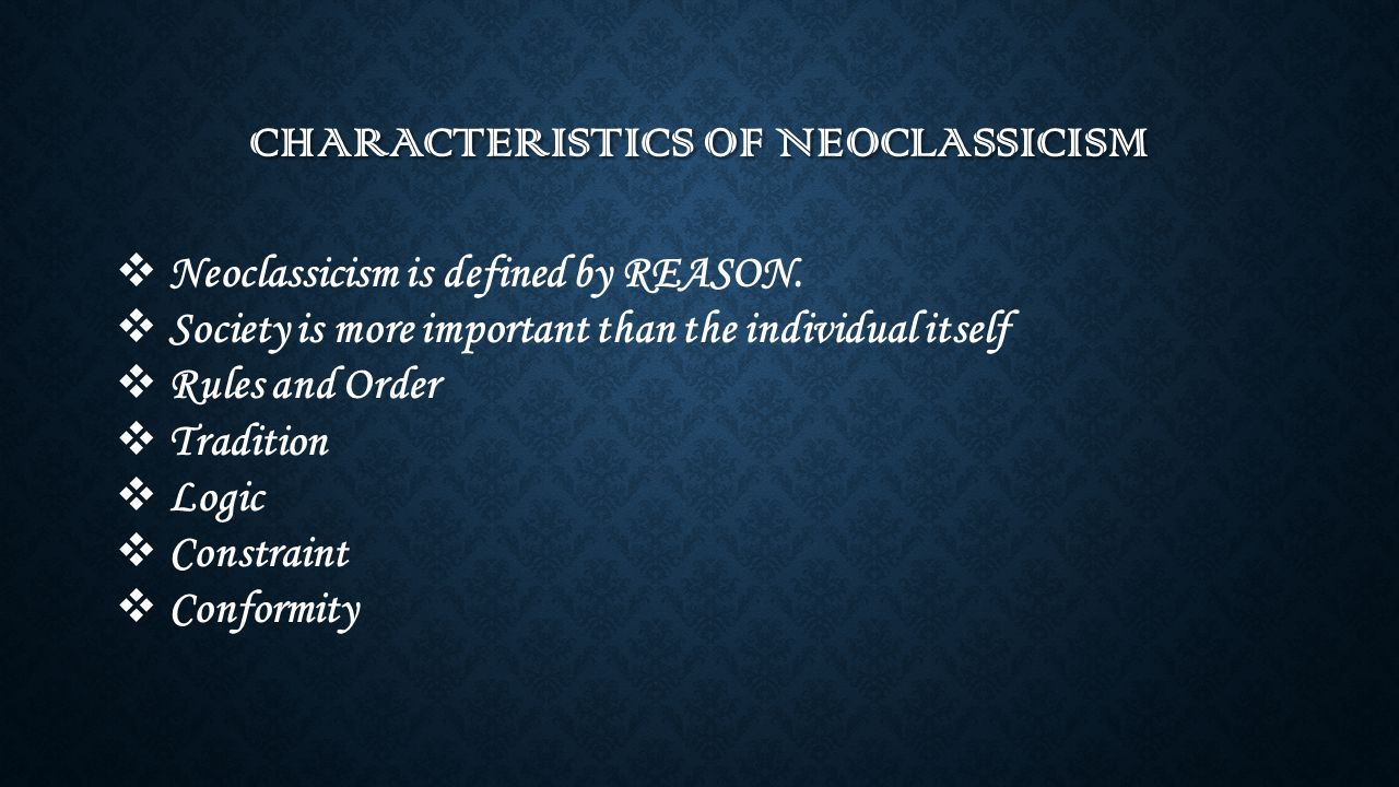 characteristics of neoclassical period Neoclassical literature: its characteristics and famous examples the neoclassical era is nestled between the renaissance and romantic periods of literature though this period lasted only for around 150 years, its influence can be seen in the literature of today.
