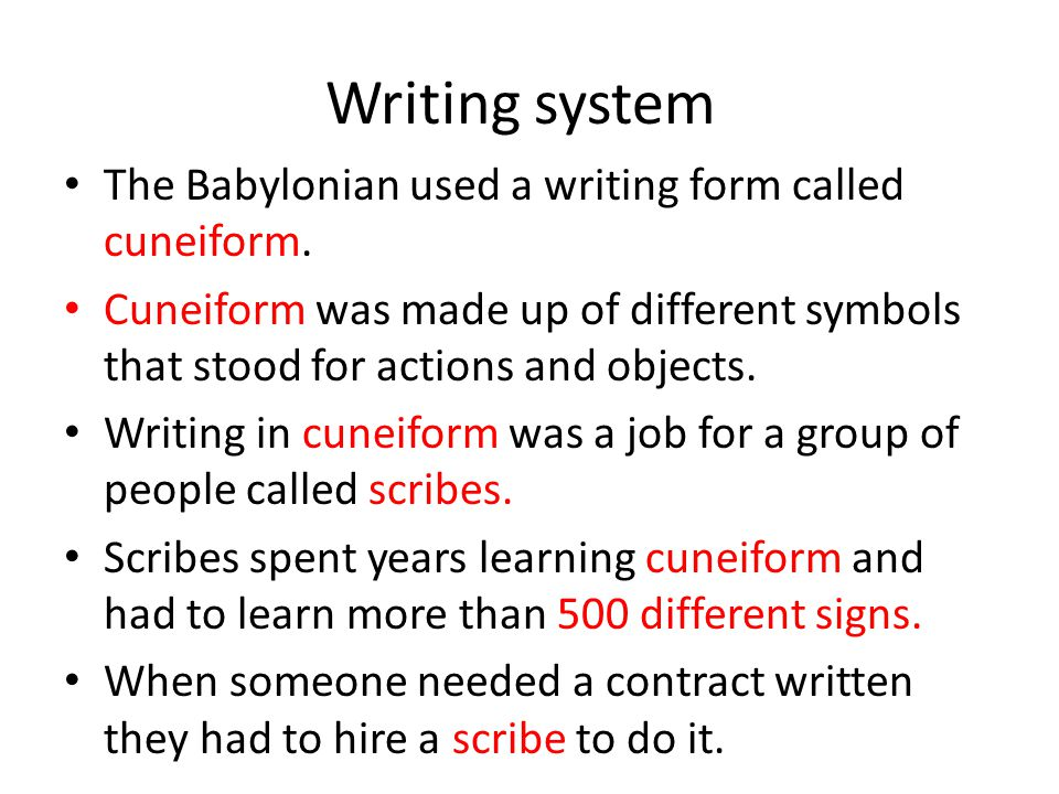 babylonian writing system The babylonian writing system is called cuneiform this system was created by the sumerians who lived in mesopotamia prior to the babylonian era.