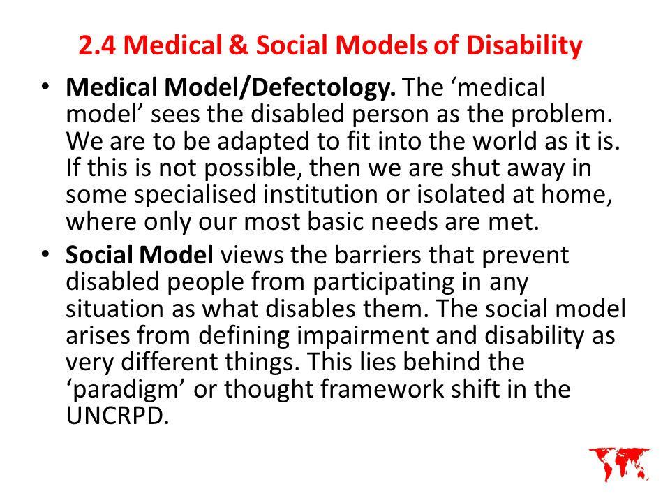 social and medical model of disability 2003-5-7 174 s brisenden mainstream society, and this goes against the accumulated sediment of a social world that is steeped in the medical model of disability.