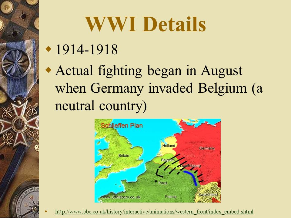 WWI Details Actual fighting began in August when Germany invaded Belgium (a neutral country)