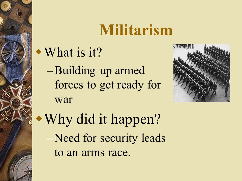 Militarism Why did it happen What is it