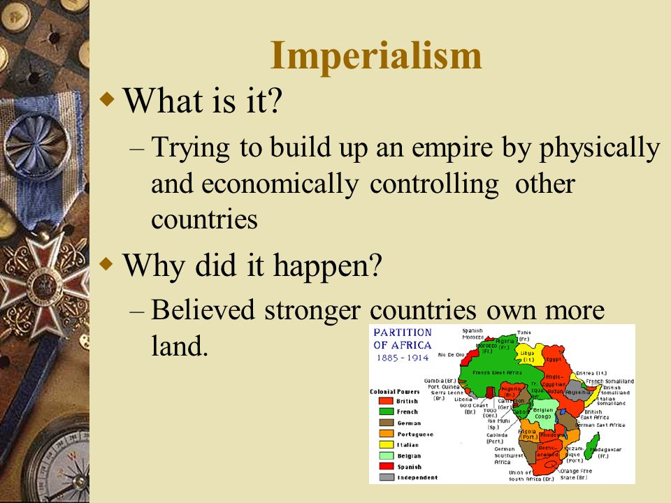 Imperialism What is it Why did it happen