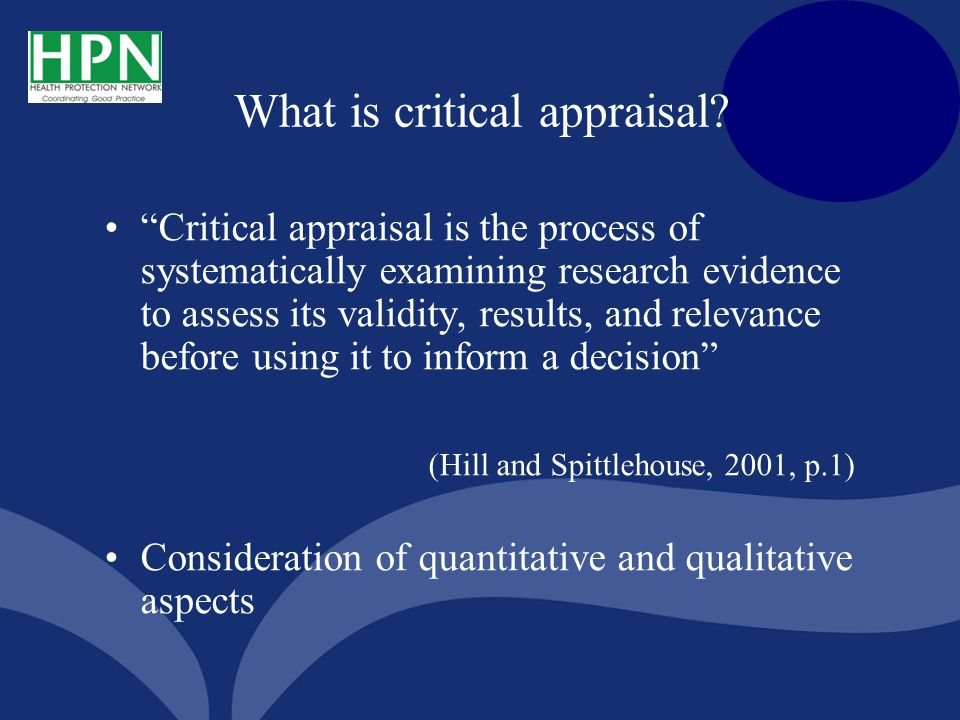 Critical appraisal skills are essential to informed decision-making