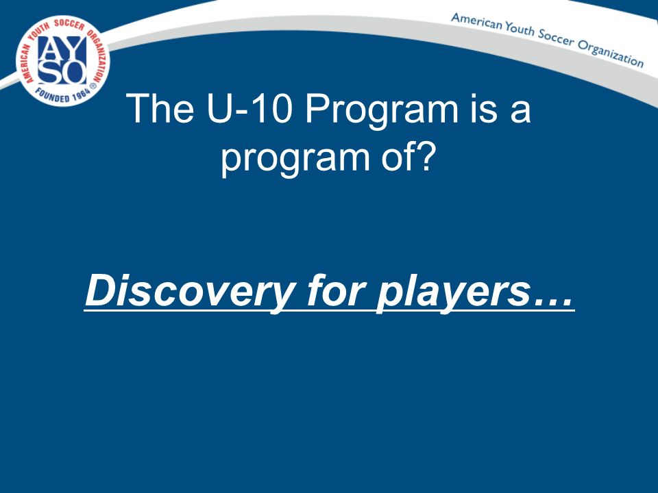 The U-10 Program is a program of