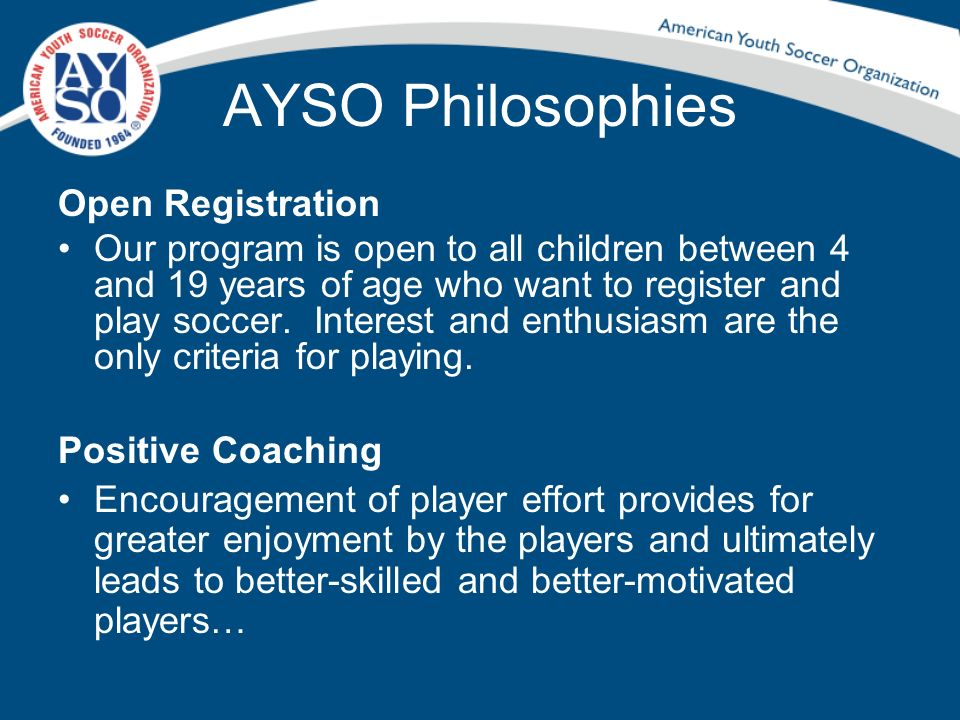 AYSO Philosophies Open Registration