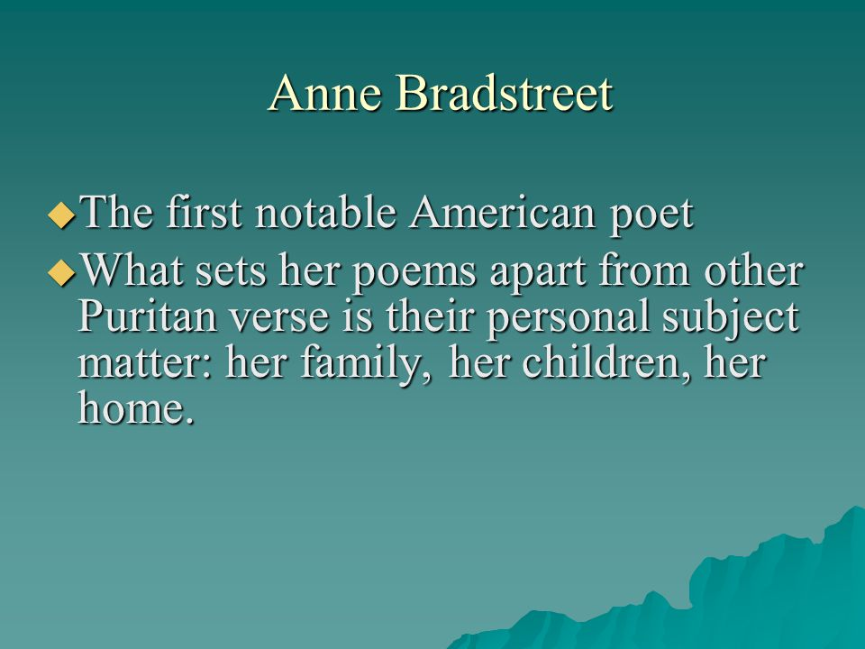 anne bradstreet american poet Free coursework on anne bradstreet the heretical poet again from essayukcom, the uk essays company for essay, dissertation and coursework writing.