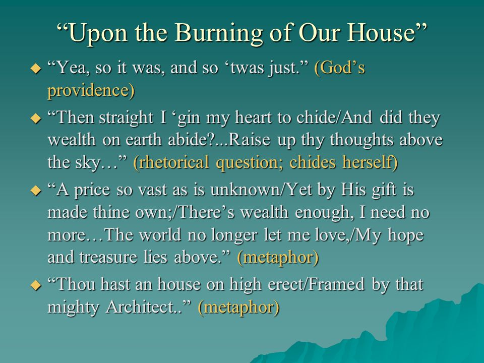upon the burning of our house In silent night when rest i took, here follows some verses upon the burning of our house, july 10th 1666.