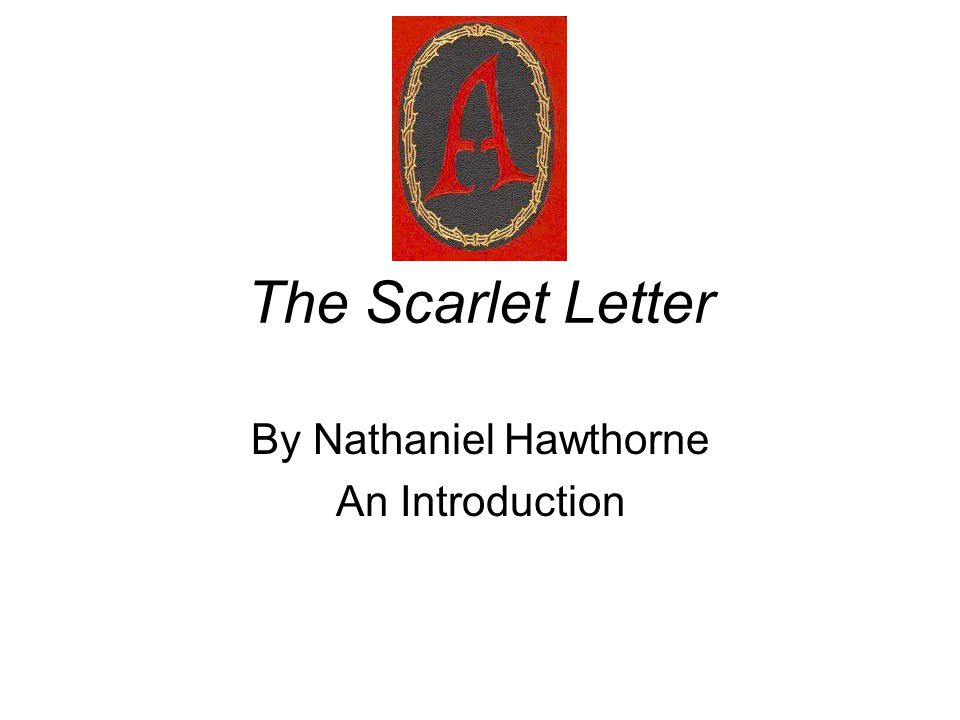 the a symbol in the scarlet letter by nathaniel hawthorne