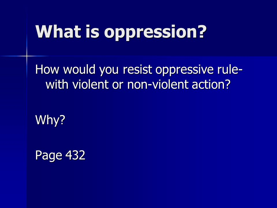 what is oppression how would you resist oppressive rule with