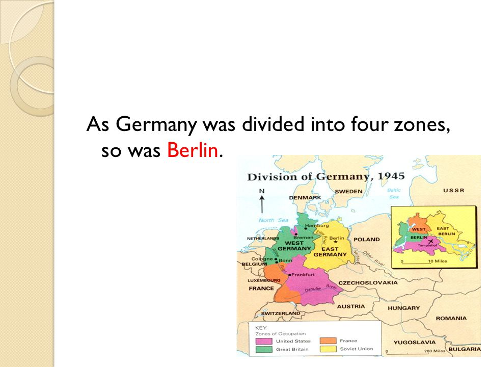 As Germany was divided into four zones, so was Berlin.