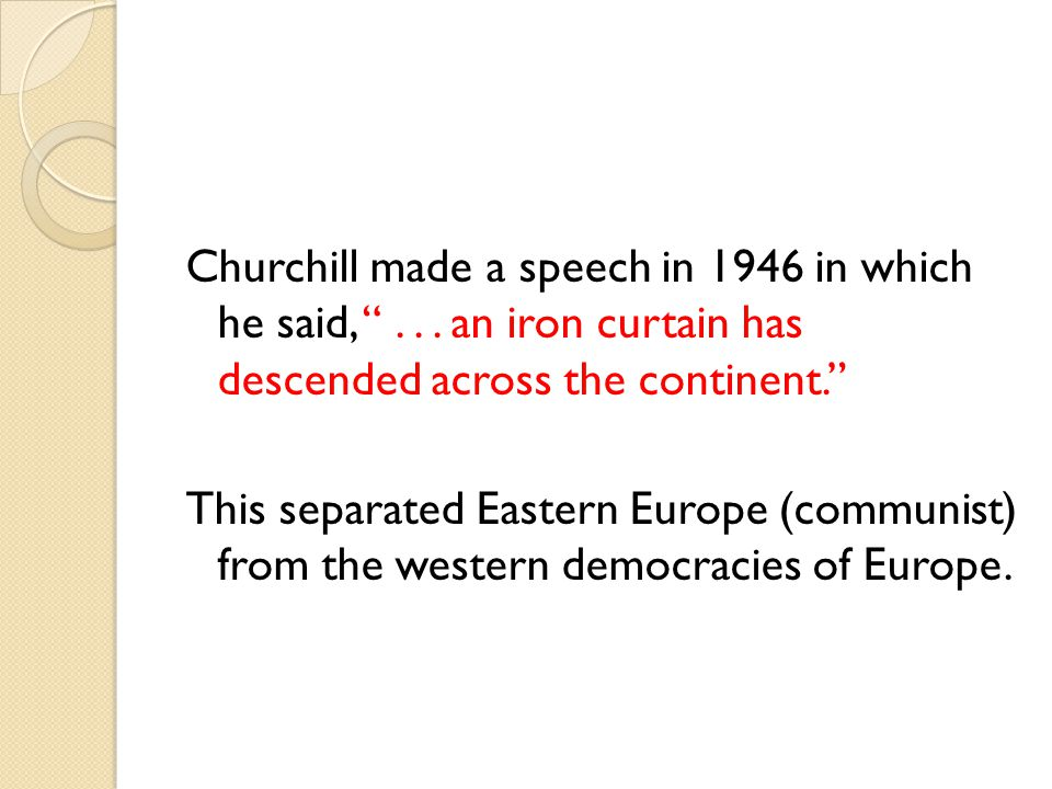 Churchill made a speech in 1946 in which he said,