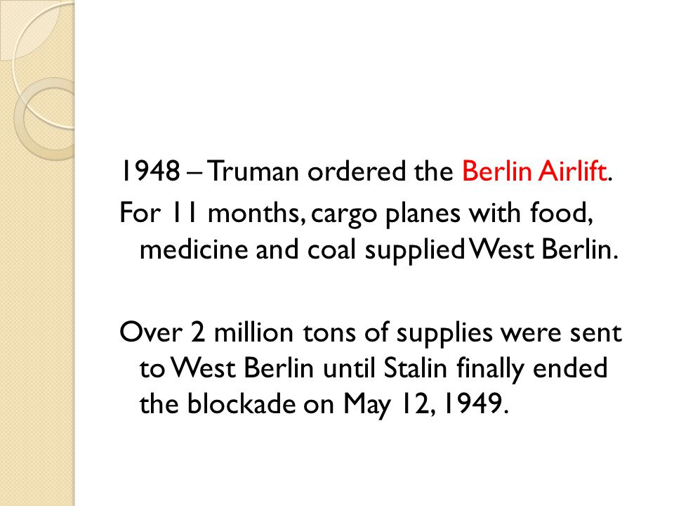 1948 – Truman ordered the Berlin Airlift