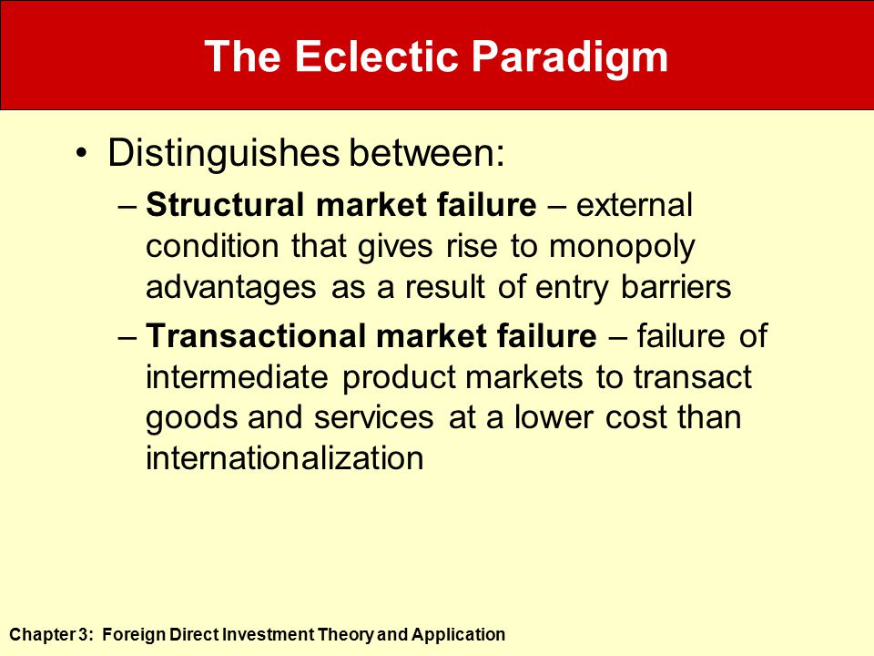 the eclectic paradigm The dominant explanation for the growth of multinational activity since the 1980s  has been dunning's eclectic paradigm the eclectic paradigm is not so much a.