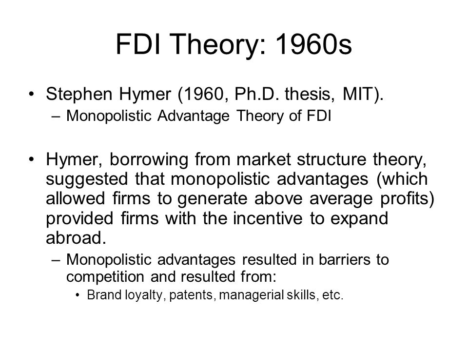 monopolistic advantage theory An oligopoly is a market dominated by a few producers, each of which has control over the market.