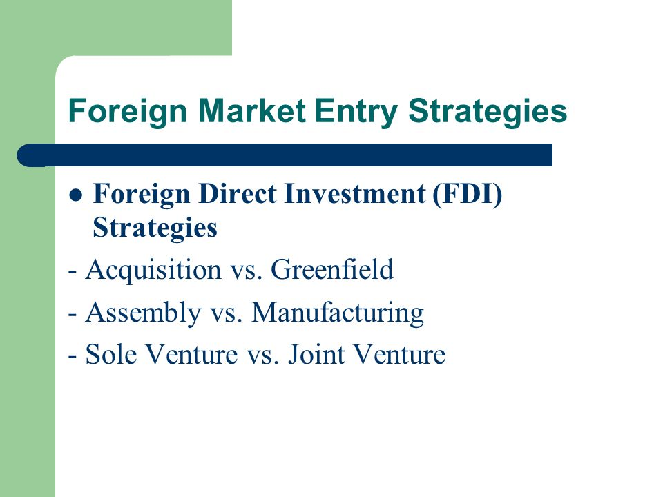 foreign market entry strategies Companies look to international markets to increase their sales and profits market managers must decide on the mode of entry into a foreign.