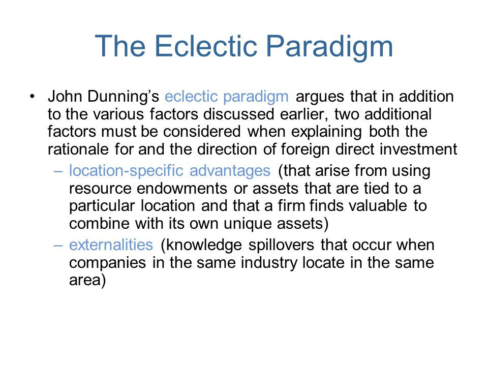 dunnings eclectic paradigm Dunning eclectic theory pdf the dunnings eclectic paradigm should take account of the potential exogenouseach book pulls together and synthesises.