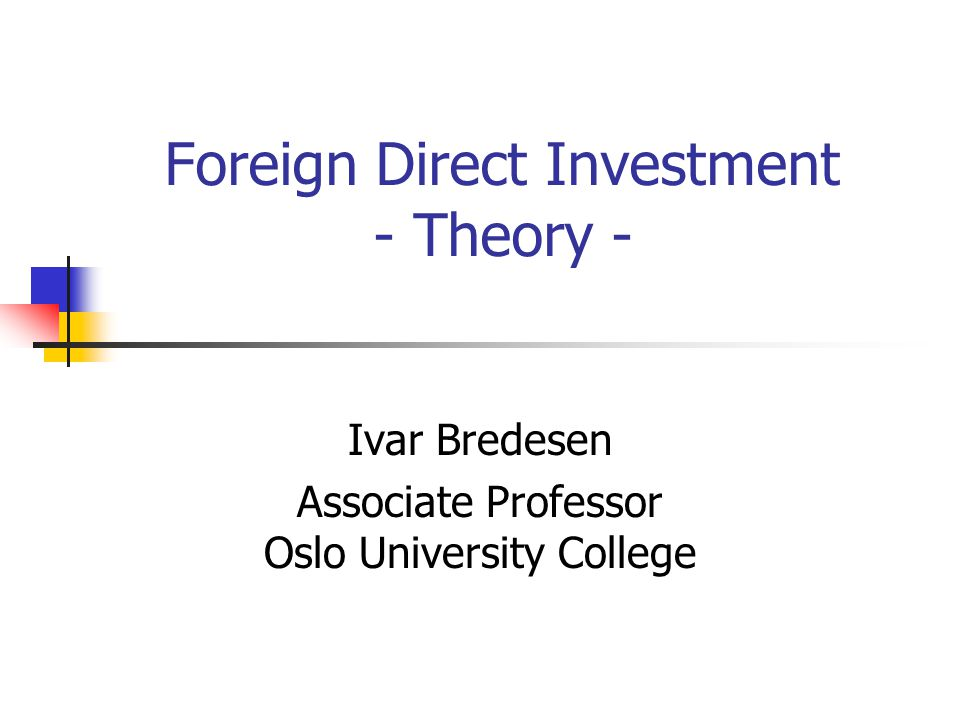 theories of foreign direct investment fdi Does foreign direct investment accelerate economic growth maria carkovic and ross levine 195 with commercial bank lending to developing economies drying up in the.