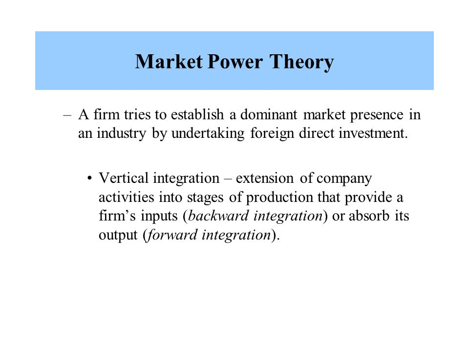 theories of fdi market power approach hymer eclectic internalization Of evolutionary theory versus internationalization or the theories on foreign direct investment their market power the internalization theory is.