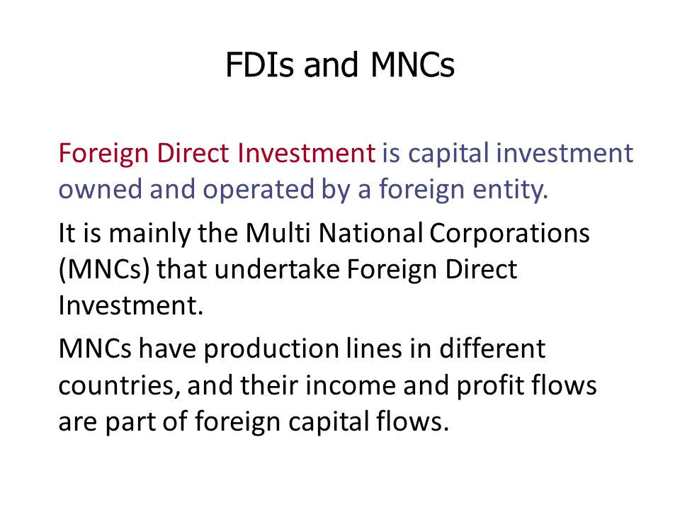 multinational corporations and foreign direct investment Multinational company investment in  multinational companies' overseas investments have  foreign direct investment is already having a dramatic .