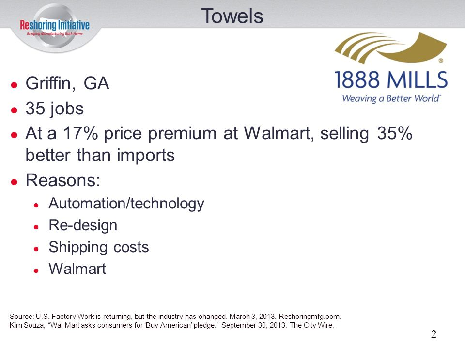 Towels Griffin, GA. 35 jobs. At a 17% price premium at Walmart, selling 35% better than imports.