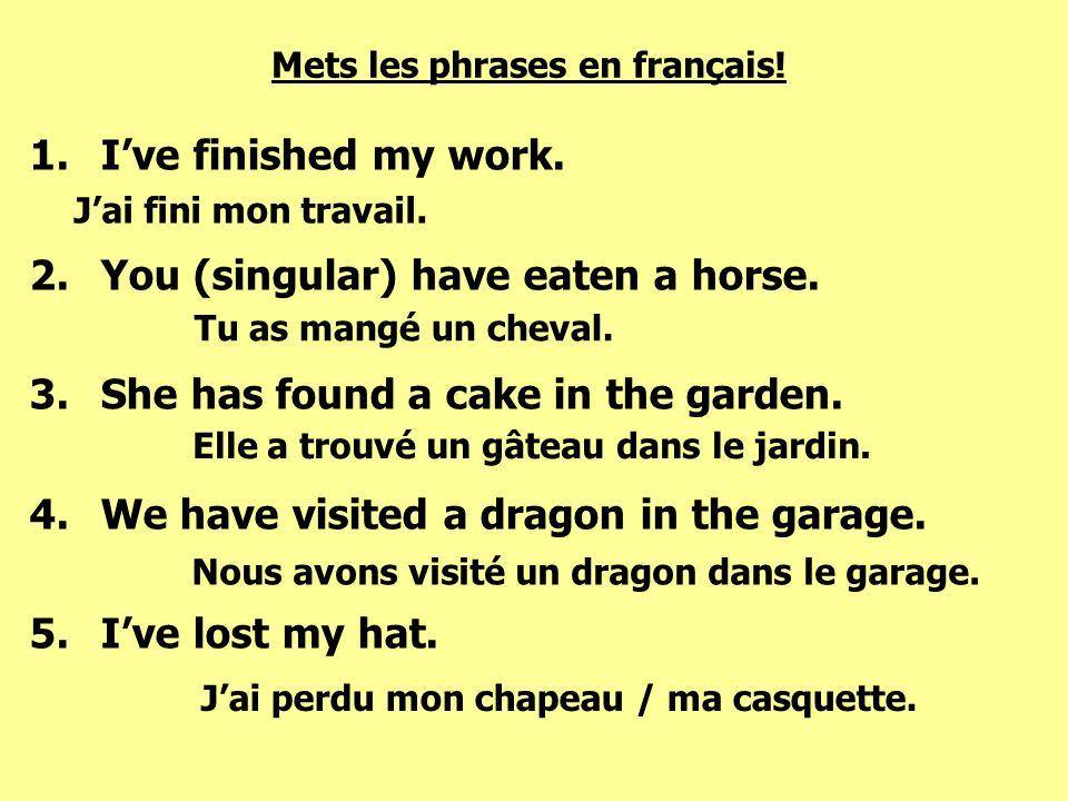 Mets les phrases en français!