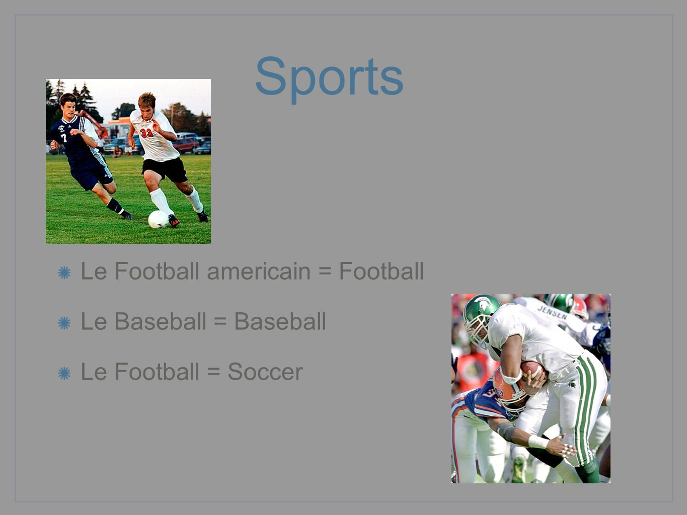Sports Le Football americain = Football Le Baseball = Baseball