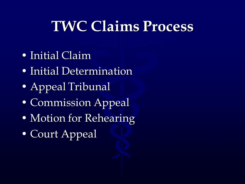 TWC Claims Process Initial Claim Initial Determination Appeal Tribunal